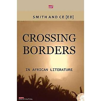 Crossing Borders in African Literatures by Ce & Chin