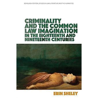 Kriminalitet og den engelske common law fantasi i 18 av Erin Sheley