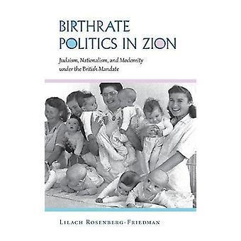 Birthrate Politics in Zion - Judaism - Nationalism - and Modernity und