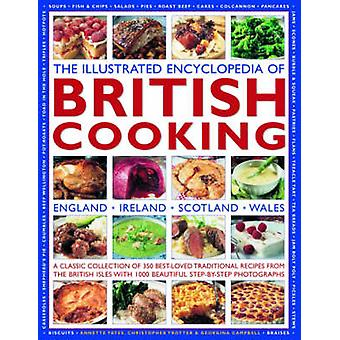 The Illustrated Encyclopedia of British Cooking - A Classic Collection