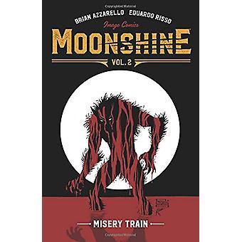 Moonshine Volume 2 - Misery Train by Brian Azzarello - 9781534308275 B