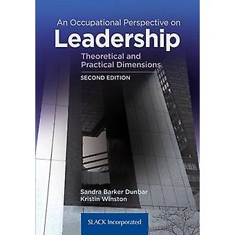 An Occupational Perspective on Leadership - Theoretical and Practical
