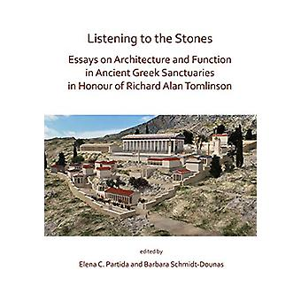 Listening to the Stones - Essays on Architecture and Function in Ancie
