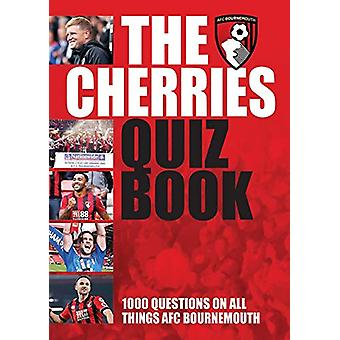 The Official Cherries Quiz Book - 1000 Questions on all things AFC Bou