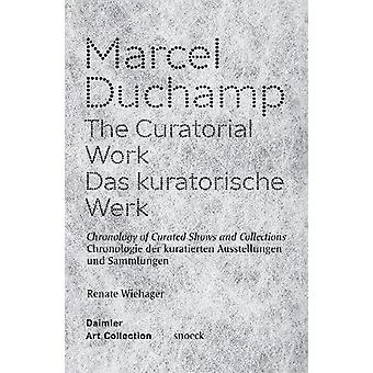 Marcel Duchamp - The Curatorial Work - Chronology of Curated Shows and