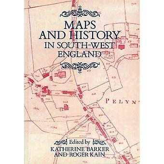 Maps and History in South-West England by Katherine Barker - Roger J.