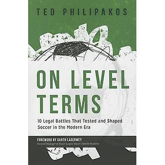On Level Terms - 10 Legal Battles That Tested and Shaped Soccer in the