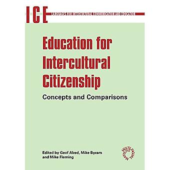 Education for Intercultural Citizenship: Concepts and Comparisons (Language and Intercultural Communication for Education)