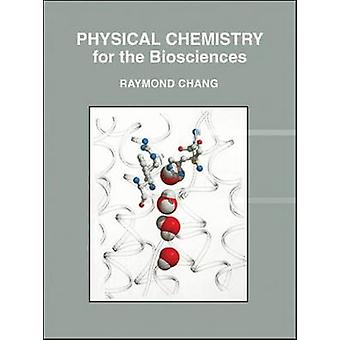 Physical Chemistry for the Biosciences by Raymond Chang - 97818913893