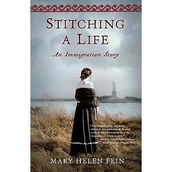 Stitching a Life - An Immigration Story by Mary Helen Fein - 978163152