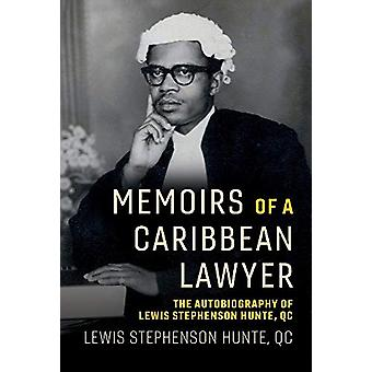 Memoirs of a Caribbean Lawyer - The Autobiography of Lewis Stephenson