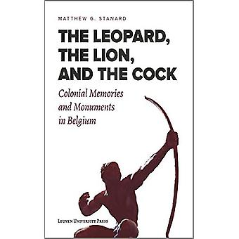 The Leopard - the Lion - and the Cock - Colonial Memories and Monument