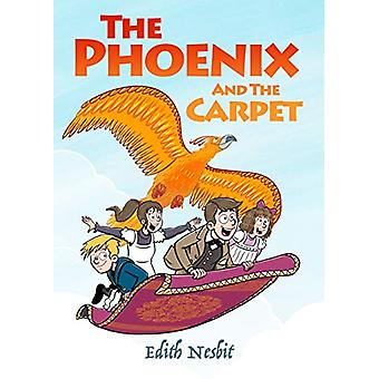 The Phoenix and the Carpet by Edith Nesbit - 9781912535408 Book