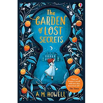 The Garden of Lost Secrets by A. M. Howell - 9781474959551 Book