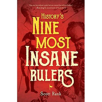 Historys 9 Most Insane Rulers by Rank & Scott
