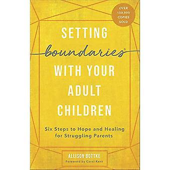 Impostare i confini (R) con i vostri figli adulti - Sei passi per sperare