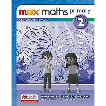 Max Maths Primary A Singapore Approach Grade 2 Teacher's Book by Tony
