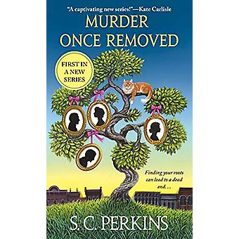 Murder Once Removed by S. C. Perkins - 9781250252340 Book