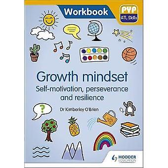 PYP ATL Skills Workbook - Growth Mindset - Self-motivation - Persevera