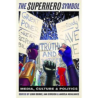 The Superhero Symbol: Media, Culture, and Politics