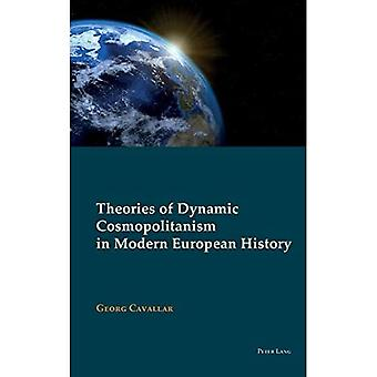 Theories of Dynamic Cosmopolitanism in Modern European History (New Visions of the Cosmopolitan)