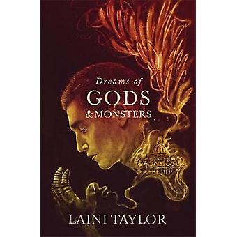 Dreams of Gods and Monsters The Sunday Times Bestseller Daughter of Smoke and Bone Trilogy Book 3