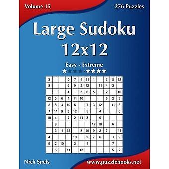 Gran Sudoku 12x12 - Fácil de extremar - Volumen 15 - 276 Rompecabezas