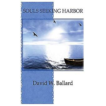 Souls Seeking Harbor by David L. Ballard - 9780985050993 Book