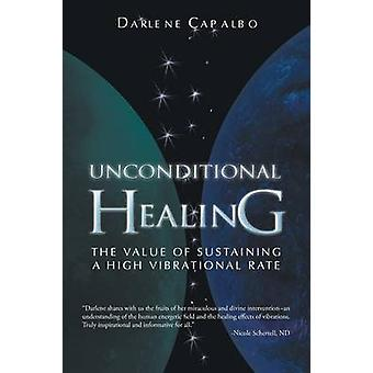 Unconditional Healing - The Value of Sustaining a High Vibrational Rat