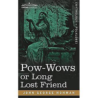 POW-Wows or Long Lost Friend by John George Hohman - 9781602067622 Bo