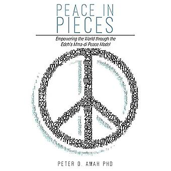 Peace in Pieces - Empowering the World through the Edeh's Mma-di Peace