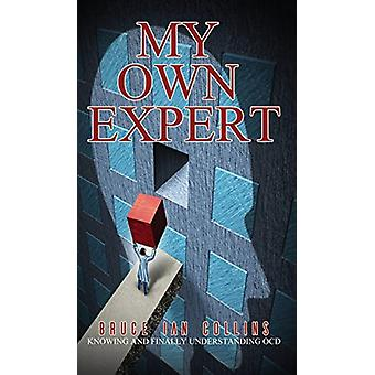 My Own Expert by Bruce Ian Collins - 9781786293633 Book
