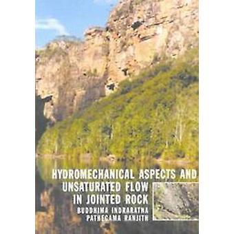 Hydromekaaniset näkökohdat ja tyydyttymätön virtaus B:n yhteisessä kalliossa. Tuumaa