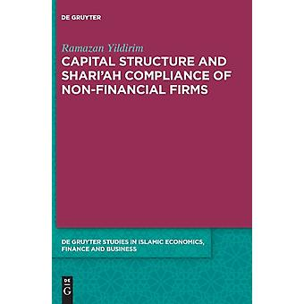 Capital Structure and Shariah Compliance of nonFinancial Firms by Ramazan Yildirim