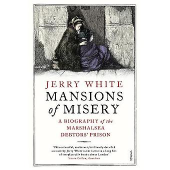 Mansions of Misery A Biography of the Marshalsea Debtors Prison