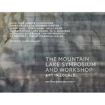 Mountain Lake Symposium and Workshop by Edited by Howard Risatti & Edited by Ray Kass