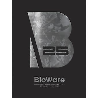 BioWare Stories and Secrets from 25 Years of Game Development by Bioware