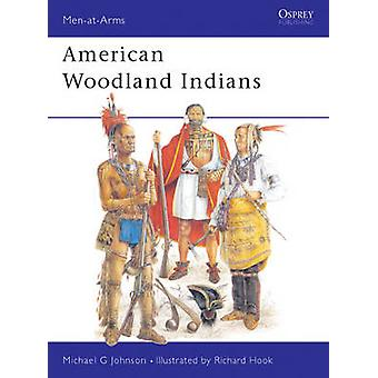 American Woodland Indians by Michael G Johnson & Illustrated by Richard Hook