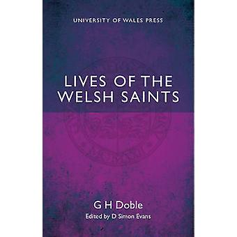 Lives of the Welsh Saints by G.H. Doble