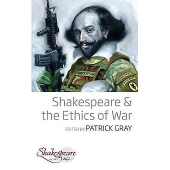 Shakespeare and the Ethics of War 5 Shakespeare  5