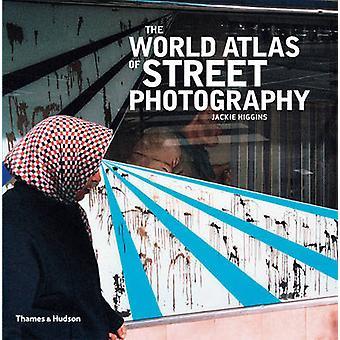 World Atlas av gatufotografi av Jackie Higgins - Max Kozloff