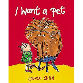 Jag vill ha ett husdjur! av Lauren Child - Lauren Child - 9780711213395 bok