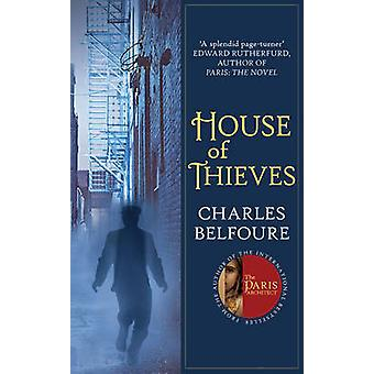 House of Thieves by Charles Belfoure - 9780749019037 Book
