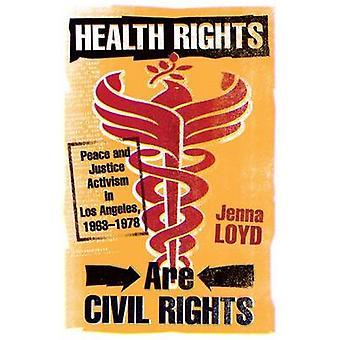 Os direitos de saúde são direitos civis - paz e justiça ativismo em Los Ang