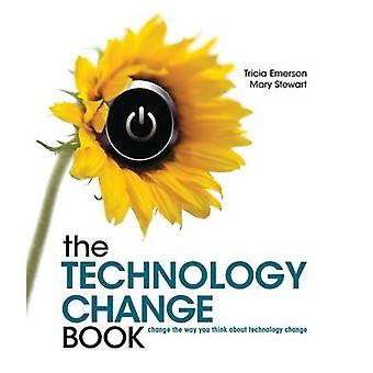 The Technology Change Book - Change the Way You Think About Technology