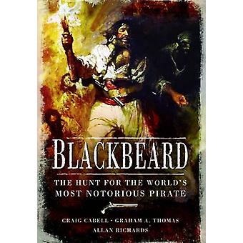 Blackbeard - The Hunt for the World's Most Notorious Pirate by Craig C