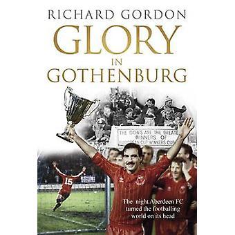 Ära i Göteborg - natt Aberdeen FC vände den fotbollsfamiljen Wor