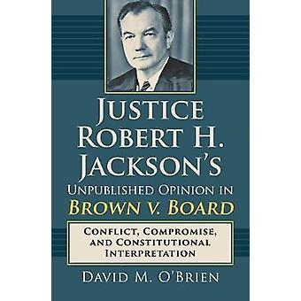 Retfærdighed Robert H. Jacksons upublicerede udtalelse i brun v. Board - Co