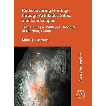 Rediscovering Heritage through Artefacts - Sites - and Landscapes - Tr
