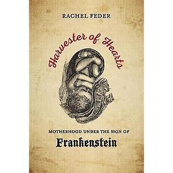 Recolector de corazones - maternidad bajo el signo de Frankenstein por Har